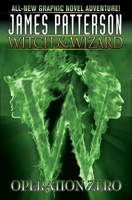 Operation Zero (Witch & Wizard Graphic Novel, #2)