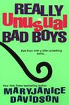 Really Unusual Bad Boys
