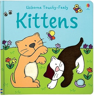 Usborne Touch-Feely Kittens (Big Touchy Feely Board Books)