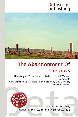 The Abandonment of the Jews by NOT A BOOK