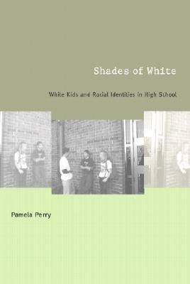 Shades of White: White Kids and Racial Identities in High School
