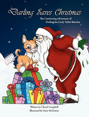 Darling Saves Christmas: The Continuing Adventures of Darling the Curly-Tailed Reindoe  (Darling the Curly Tailed Reindoe #2)