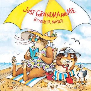 Just Grandma and Me by Mercer Mayer