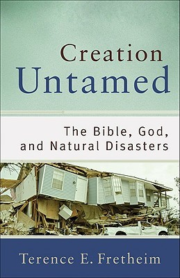 Creation Untamed by Terence E. Fretheim