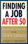 Finding a Job After 50: Reinvent Yourself for the 21st Century