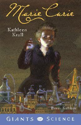 Marie Curie by Kathleen Krull