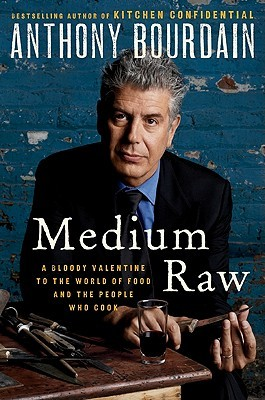 Medium Raw by Anthony Bourdain