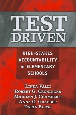 Test Driven: High-Stakes Accountability in Elementary Schools