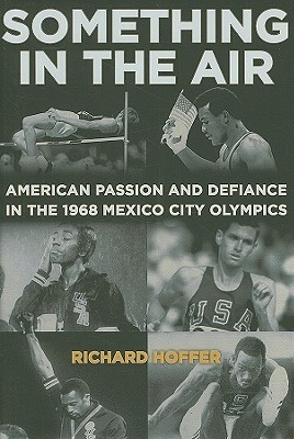 something-in-the-air-the-story-of-american-passion-and-defiance-in-the-1968-mexico-city-olympics