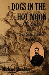 Dogs in the Hot Moon: T.J. Sheehan and the Great Sioux Uprising of 1862