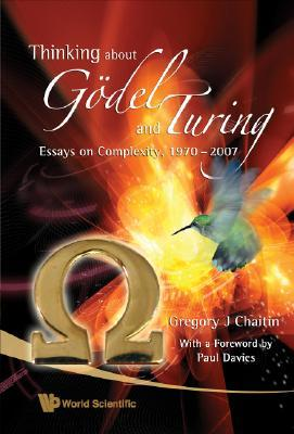 Thinking about Godel and Turing by Gregory Chaitin