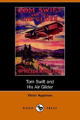 Tom Swift and His Air Glider, or Seeking the Platinum Treasure (Tom Swift Sr, #12)
