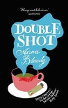 Double Shot (Faith Zanetti, #4)