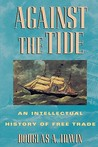 Against the Tide: An Intellectual History of Free Trade