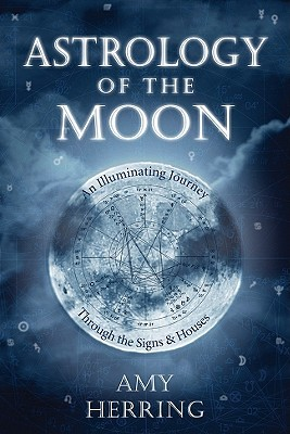 Astrology of the Moon: An Illuminating Journey Through the Signs and Houses