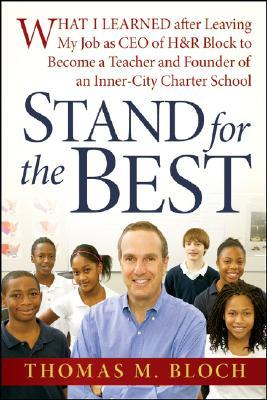 Stand for the Best: What I Learned After Leaving My Job as CEO of H&R Block to Become a Teacher and Founder of an Inner-City Charter School