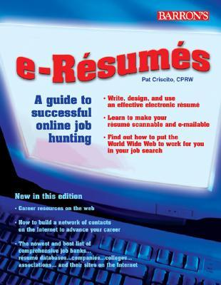E-Resumes: A Guide to Successful Online Job Hunting
