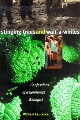 Stinging Trees and Wait-a-Whiles by William Laurance