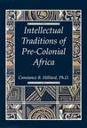 The Intellectual Traditions of Pre-Colonial Africa