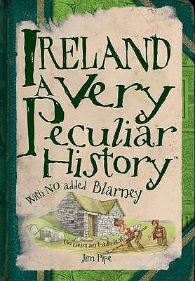 Ireland: A Very Peculiar History™