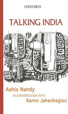 Talking India: Ashis Nandy in Conversation with Ramin Jahanbegloo