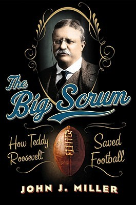 The Big Scrum by John J. Miller