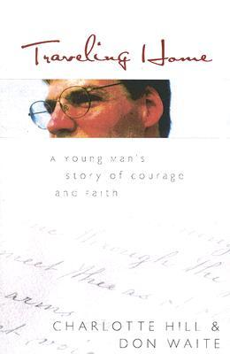 Traveling Home: A Young Man's Story of Courage and Faith