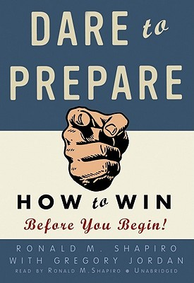 Dare to Prepare: How to Win Before You Begin!