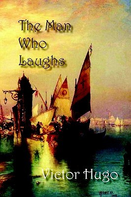 The Man Who Laughs by Victor Hugo