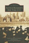 Arthur Rickerby's New York City (Images of America: New York)