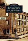 Rochester's South Wedge by Rose O'Keefe