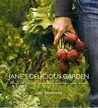 Jane's Delicious Garden: How To Grow Organic Vegetables And Herbs