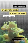 A Foray Into the Worlds of Animals and Humans & A Theory of Meaning