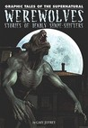 Werewolves: Stories Of Deadly Shape Shifters (Graphic Tales Of The Supernatural)
