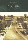Nashua, New Hampshire (Then and Now)