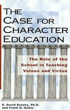 The Case for Character Education: The Role of the School in Teaching Values and Virtue