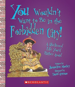 You Wouldn't Want to Be in the Forbidden City!