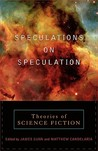 Speculations on Speculation: Theories of Science Fiction