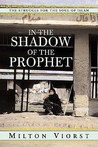 In the Shadow of the Prophet: The Struggle for the Soul of Islam