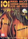 101 Red Hot Bluegrass Mandolin Licks and Solos [With CD]