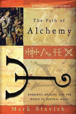 The Path of Alchemy by Mark Stavish