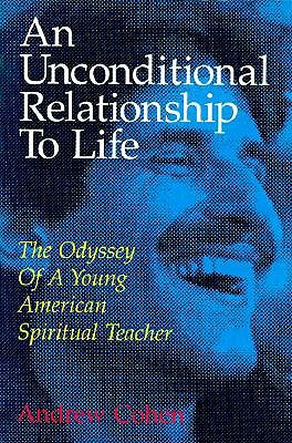 An Unconditional Relationship to Life
