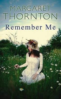 Remember Me by Margaret Thornton