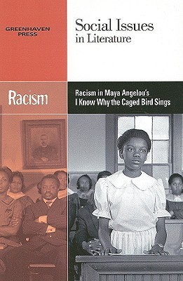 Racism in Maya Angelou's I Know Why the Caged Bird Sings