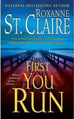 First You Run by Roxanne St. Claire