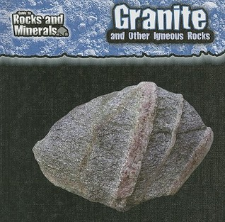 Granite and Other Igneous Rocks