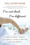 I'm Not Dead, I'm Different by Hollister Rand