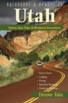 Backroads  Byways of Utah: Drives, Day Trips  Weekend Excursions