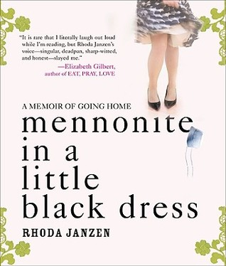 Mennonite in a Little Black Dress by Rhoda Janzen
