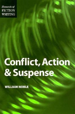 Conflict, Action and Suspense by William Noble